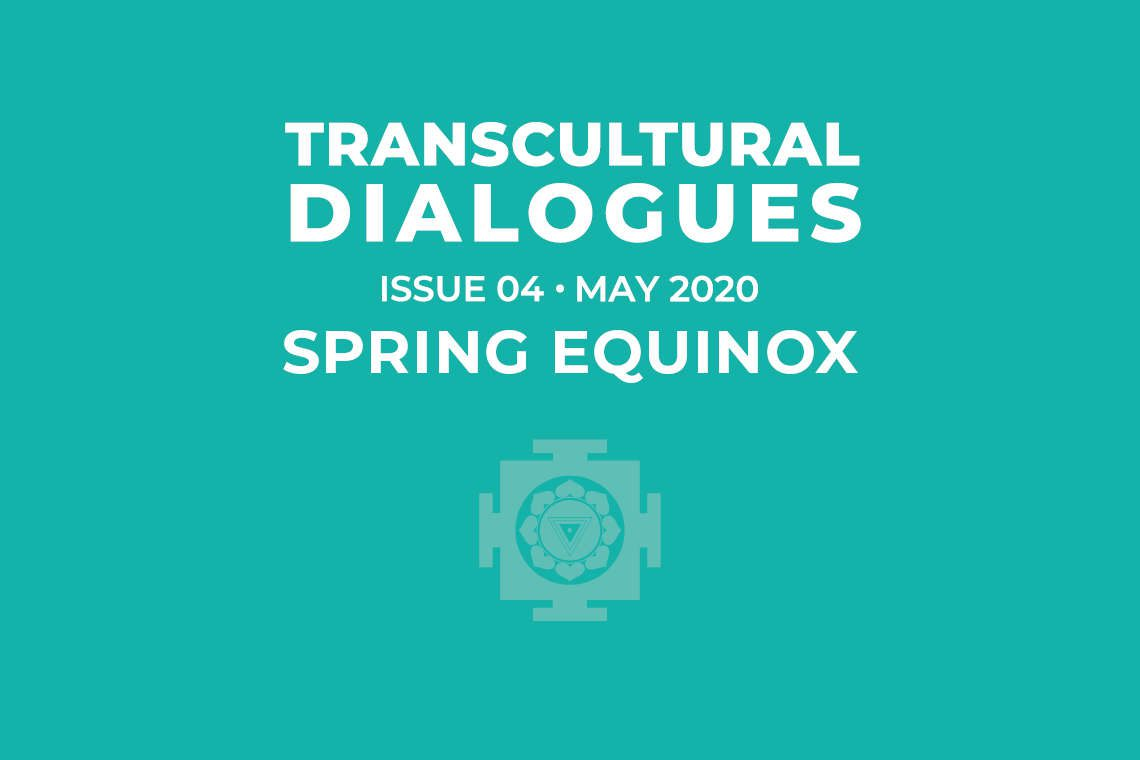 Transcultural Dialogues N°4 - May 2020 - Spring Equinox