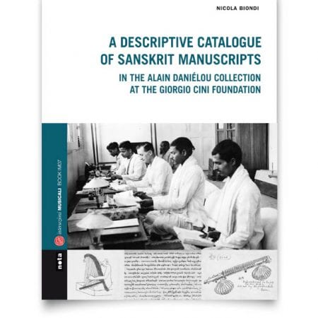 A Descriptive Catalogue of Sanskrit Manuscripts in Alain Daniélou's Collection at the Giorgio Cini Foundation